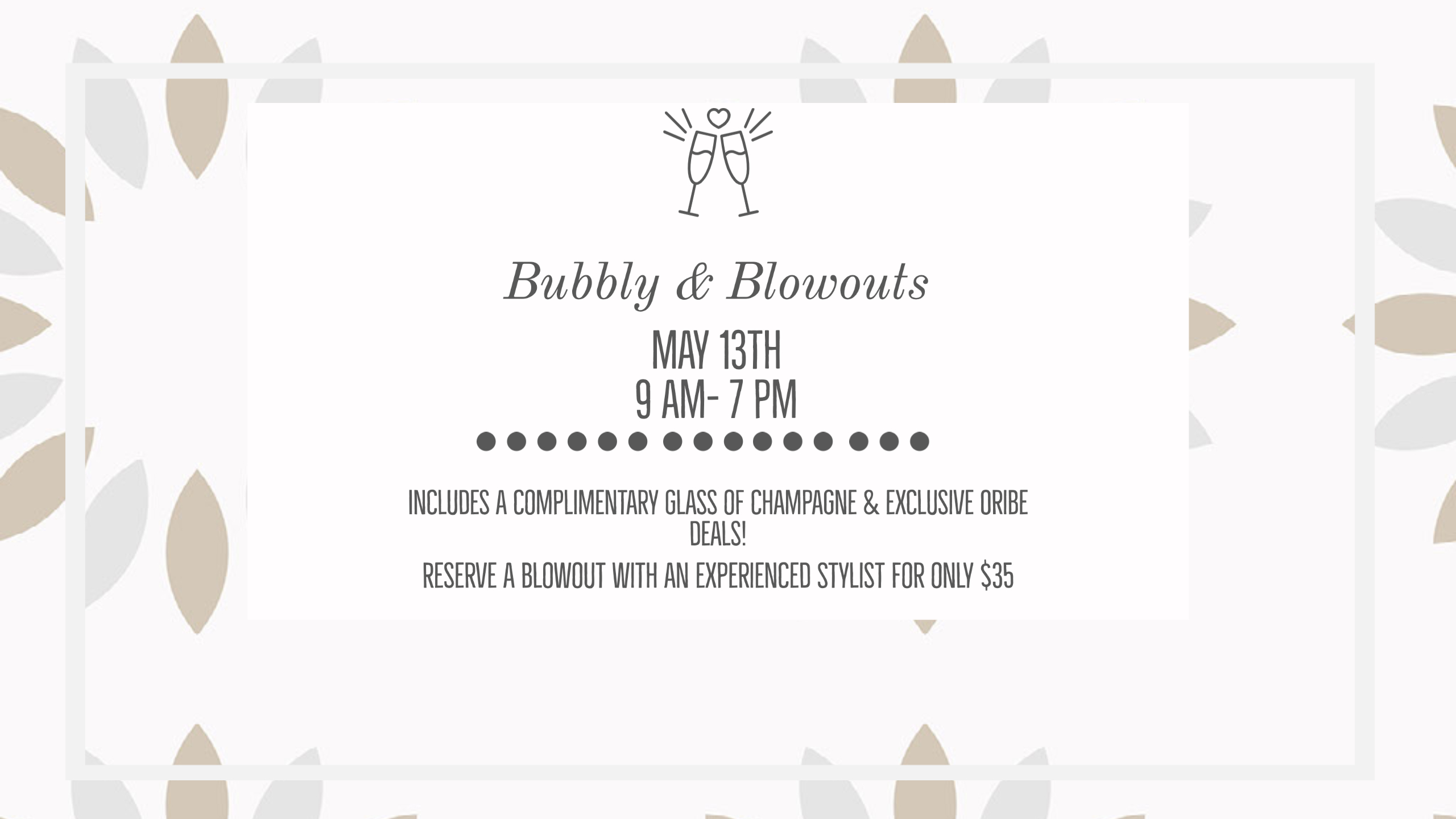 Bubbly & Blowout May