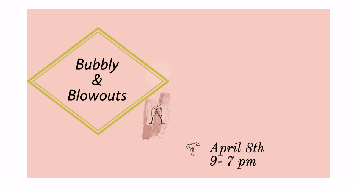 Bubbly & Blowout April